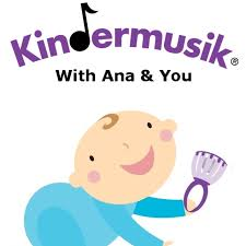 Kinder Musik, with Ana and You